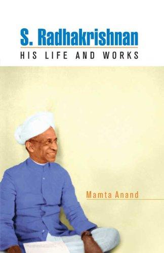 S Radhakrishnan : His Life and Works: Mamta Anand