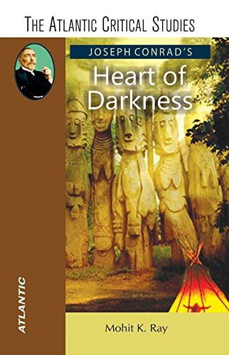 Joseph Conrad'S Heart Of Darkness: Mohit Kumar Ray