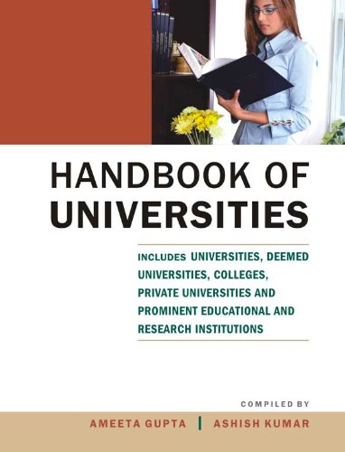 Handbook of Universities Includes Universities, Deemed Universities, Colleges, Private Universities...