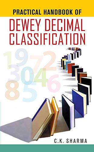 Practical Handbook of Dewey Decimal Classification: C.K. Sharma