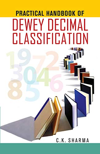 Practical Handbook of Dewey Decimal Classification: Sharma C.K.