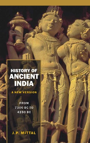 History of Ancient India (A New Version): J.P. Mittal