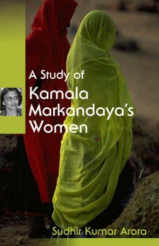 A Study of Kamala Markandaya's Women: Sudhir Kumar Arora
