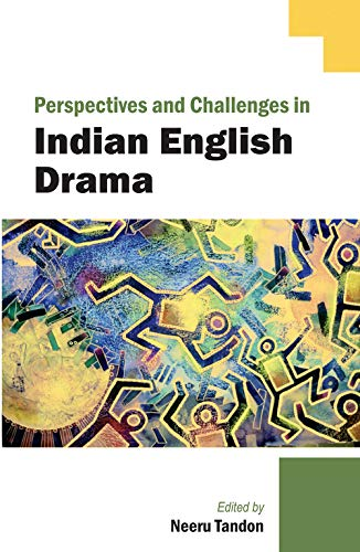 Perspectives and Challenges in Indian-English Drama: Neeru Tandon (ed.)