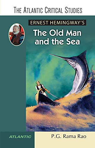 Ernest Hemingway`s the Old Man and the Sea: P.G. Rama Rao