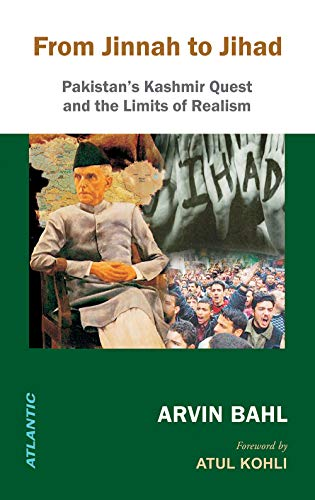 From Jinnah to Jihad: Pakistan`s Kashmir Quest and the Limits of Realism: Arvin Bahl