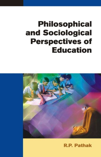 Philosophical And Sociological Perspectives Of Education: R.P. Pathak