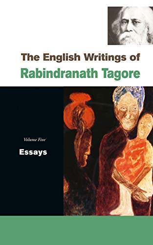 The English Writings of Rabindranath Tagore (Vol. 5: Essays): Rabindranath Tagore (Author), Mohit K...