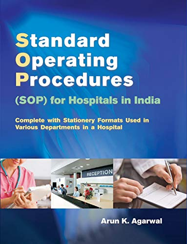 9788126907762: Standard Operating Procedures (SOP) for Hospitals in India: Complete with Stationery Formats Used in Various Department in a Hospital