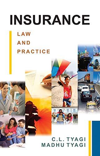 Insurance Law and Practice: C.L. Tyagi,Madhu Tyagi
