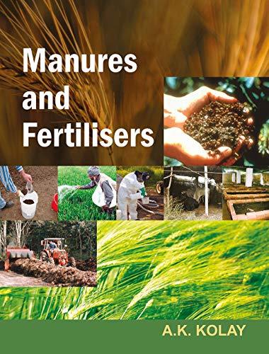 Manures And Fertilizers: A.K. Kolay