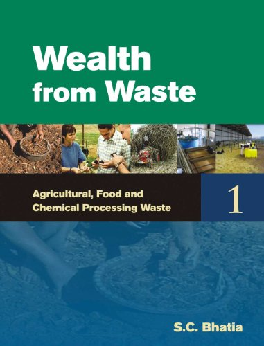 Wealth From Waste Agricultural, Food and Chemical Processing Waste: S.C. Bhatia