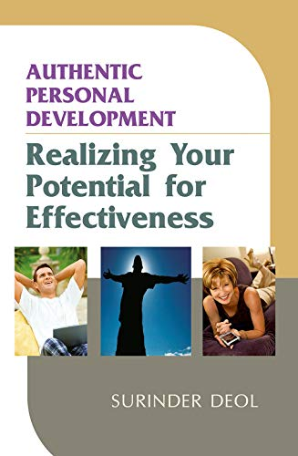 Authentic Personal Development: Realizing Your Potential for Effectiveness