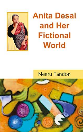 9788126908424: Anita Desai and Her Fictional World