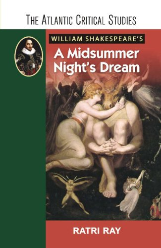 William Shakespeare`s A Midsummer Nights Dream: Ratri Ray