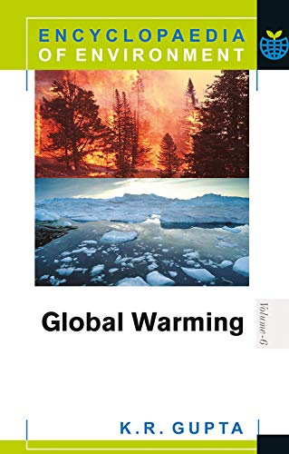 Encyclopaedia of Environment Global Warming: K.R. Gupta