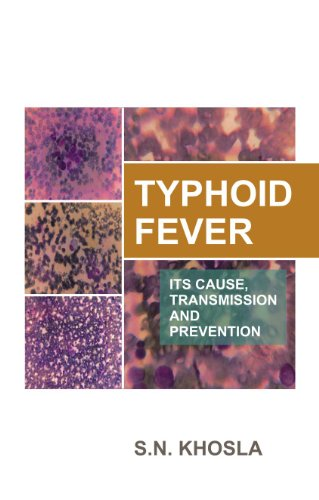 Typhoid Fever its Cause, Transmission and Prevention: S.N. Khosla