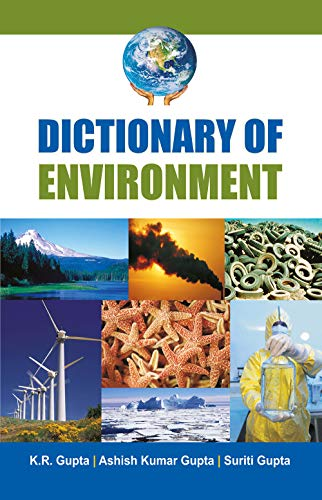 Dictionary of Environment: K.R. Gupta,Ashish Gupta,Suriti