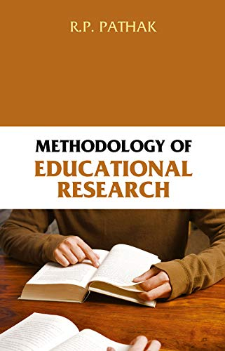 Methodology of Educational Research: R.P. Pathak