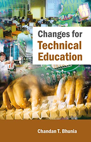 Changes for Technical Education: Chandan T. Bhunia