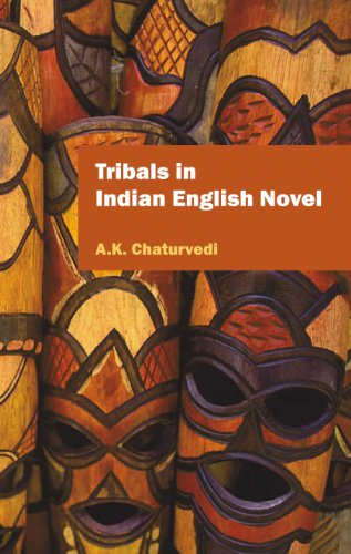 Tribals in Indian English Novel: A. K. Chaturvedi