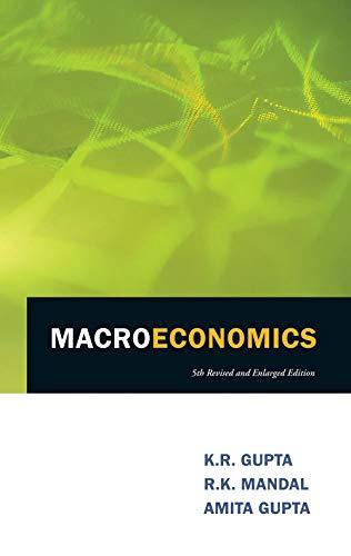 Macroeconomics (5th Revised & Enlarged Edition): Amita Gupta,K.R. Gupta,R.K. Mandal