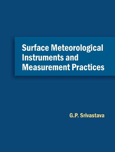 Surface Meteorological Instruments and Measurement Practices: G.P. Srivastava