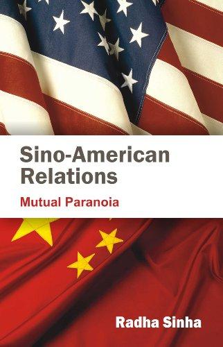 Sino-American Relations: Mutual Paranoia: Radha Sinha