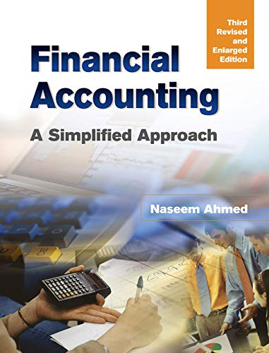 Financial Accounting: A Simplified Approach (Third Revised & Enlarged Edition): Naseem Ahmed