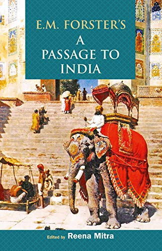 E.M. Forster`s A Passage to India: Reena Mitra (ed.)
