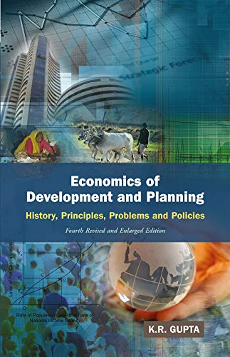 Economics of Development and Planning: History, Principles,: K.R. Gupta