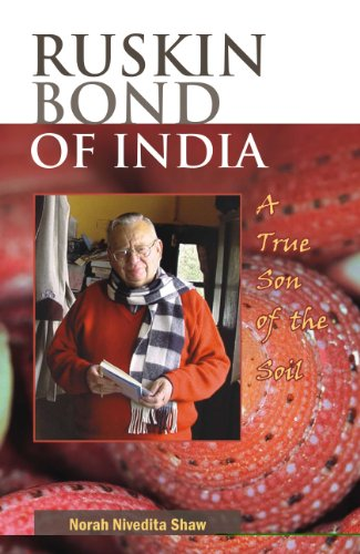 Ruskin Bond of India: A True Son of the Soil: Norah Nivedita Shaw