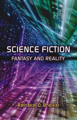 Science Fiction: Fantasy and Reality: Ratnakar D. Bhelkar