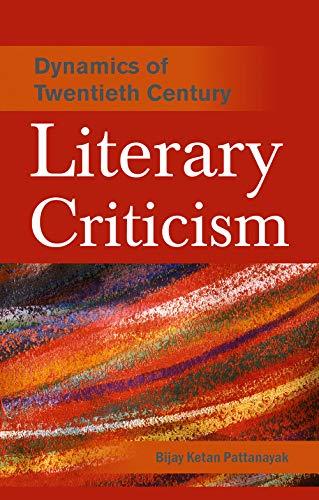 Dynamics of Twentieth Century Literary Criticism: Bijay Ketan Pattanayak