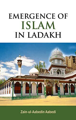 Emergence of Islam in Ladakh: Zain-ul-Aabedin Aabedi