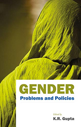 Gender: Problems and Policies: K.R. Gupta (Ed.)