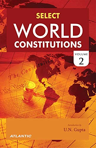 Select World Constitutions, Vol. II: U.N. Gupta (Intro.)