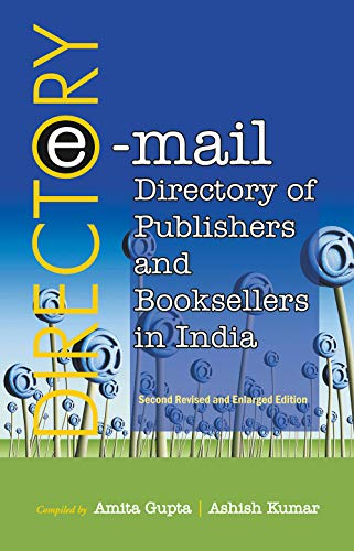 E-mail Directory of Publishers and Booksellers in India (Second Revised & Enlarged Edition)