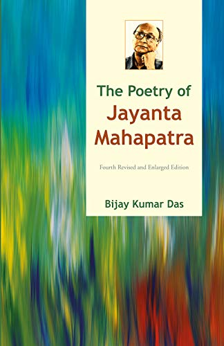 The Poetry of Jayanta Mahapatra: Bijay Kumar Das