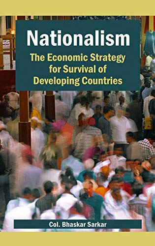 9788126910939: Nationalism: The Economic Strategy for Survival of Developing Countries