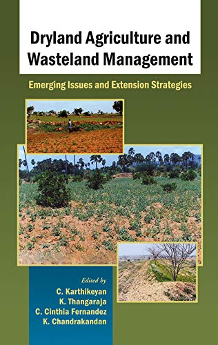 Dryland Agriculture and Wasteland Management: Emerging Issues and Extension Strategies: C. ...