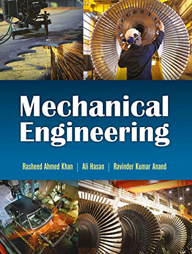 Mechanical Engineering: Rasheed Ahmed Khan,Ali Hasan,Ravinder Kumar Anand
