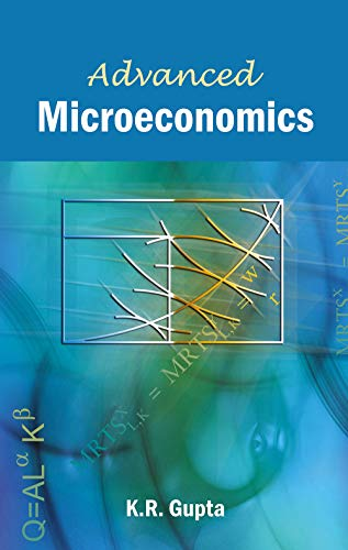 Advanced Microeconomics, Vol. 1: K. R. Gupta
