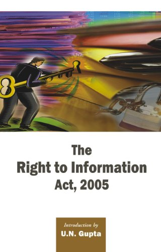 The Right to Information Act, 2005: U.N. Gupta (Ed. & Intro.)