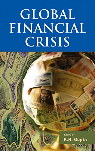 Global Financial Crisis, Volume 2: K.R. Gupta (Ed.)