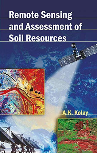 Remote Sensing and Assessment of Soil Resources: A.K. Kolay