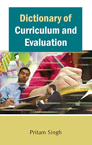 Dictionary of Curriculum and Evaluation: Pritam Singh
