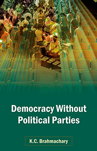 Democracry Without Political Parties: K.C. Brahmachary