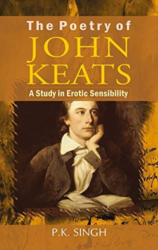 9788126913329: The Poetry of John Keats: A Study in Erotic Sensibility