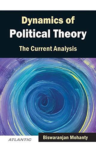 Dynamics of Political Theory: Vol. I: Biswaranjan Mohanty